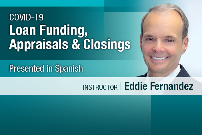COVID-19 Loan-Funding, Appraisals and Closing - Eddie Fernandez - In Spanish