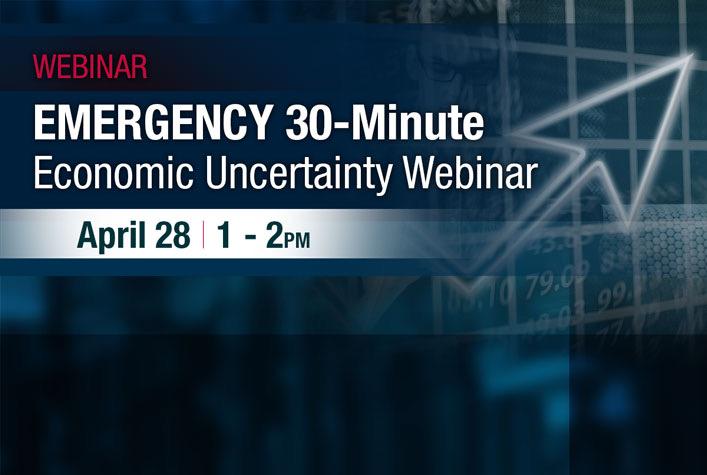 EMERGENCY 30 Minute Economic Uncertainty Webinar
