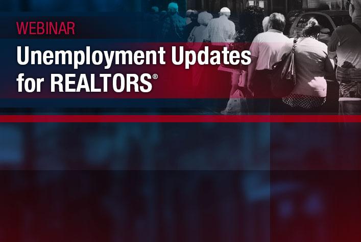 webinar - Unemployment updates for realtors