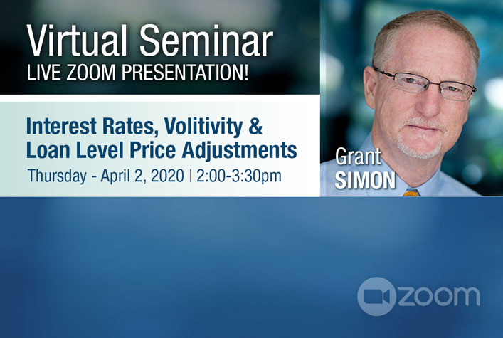 Webinar - Grant Simon - Interest Rates, Volitivity and Loan Level Prices Adjustments