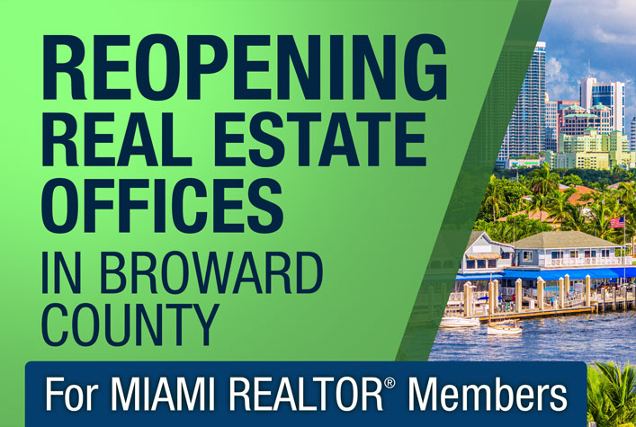 Reopening Real Estate Office In Broward County - For MIAMI REALTOR Members