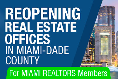 ReOpening Real Estate Offices in Miami-Dade County - For MIAMI REALTORS Members