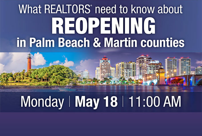 What REALTORS need to know about ReOpening in Palm Beach and Marting counties