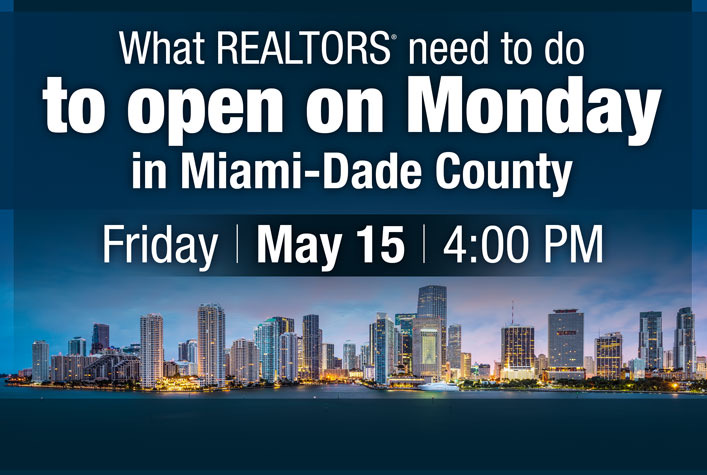 what realtors need to know to open on Monday in Miami-dade, Friday may 15 at 4pm
