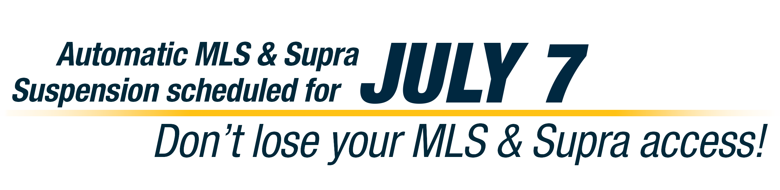 Automatic MLS & Supra Suspension scheduled for August 5! Don't lose your MLS & Supra access!