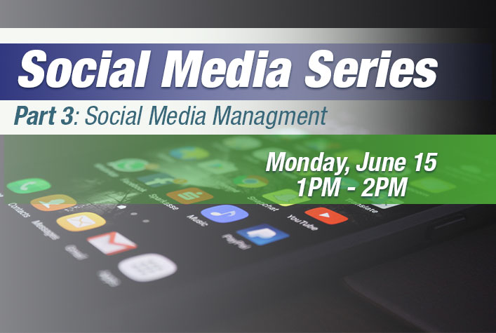 Webinar: Social Media Series (4 Pt. Series) PART 3: Social Media Management