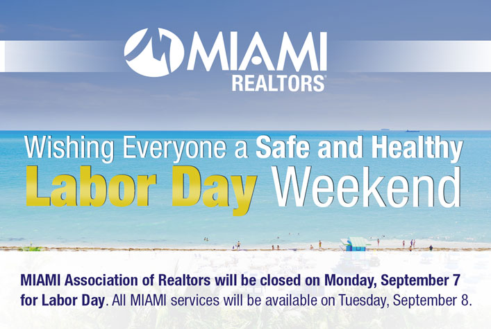MIAMI Offices will be closed on Monday, September 7 for Labor Day. All offices will reopen on Tuesday, September 8