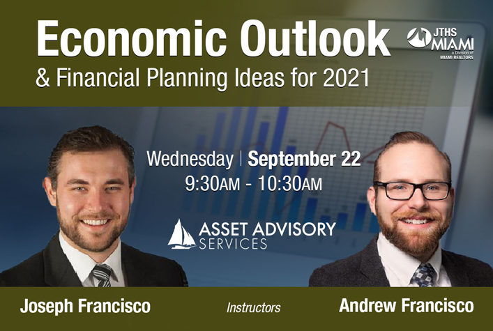 Economic Outlook and Financial Planning ideas for 2021 with Instructors Joseph and Andrew Francisco on September 22 at 9:30am